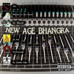 Various – New Age Bhangra – DJ Shergill, DJ Skillzz Killzz,DJ Sir Manny, DJ K2, JsL and Munda In Da Hood