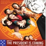 The President is coming – New release