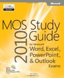MOS 2010 Study Guide for Microsoft Word, Excel, PowerPoint, and Outlook