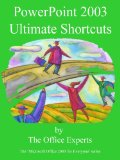 PowerPoint 2003 Ultimate Shortcuts (Microsoft Office 2003 for Everyone)